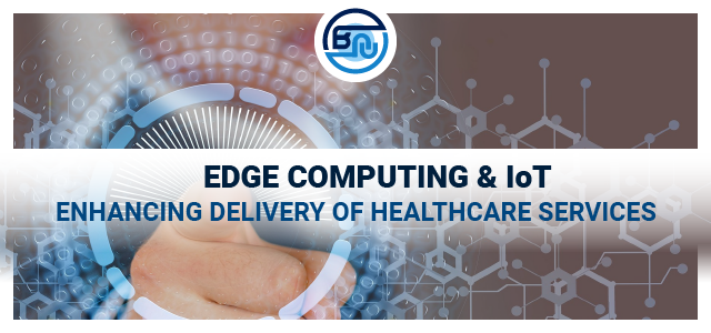 3 ways edge computing and IoT are enhancing healthcare service delivery