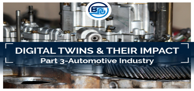 Digital Twins and their Impact: Part III – Automotive Industry
