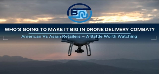Asian & American retailers locked in drone delivery combat – Who's going to make it big?